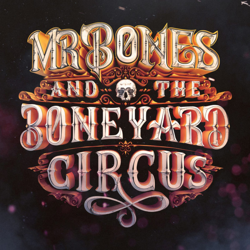 Mr Bones and the Boneyard Circus by Machineast and Carl Chua