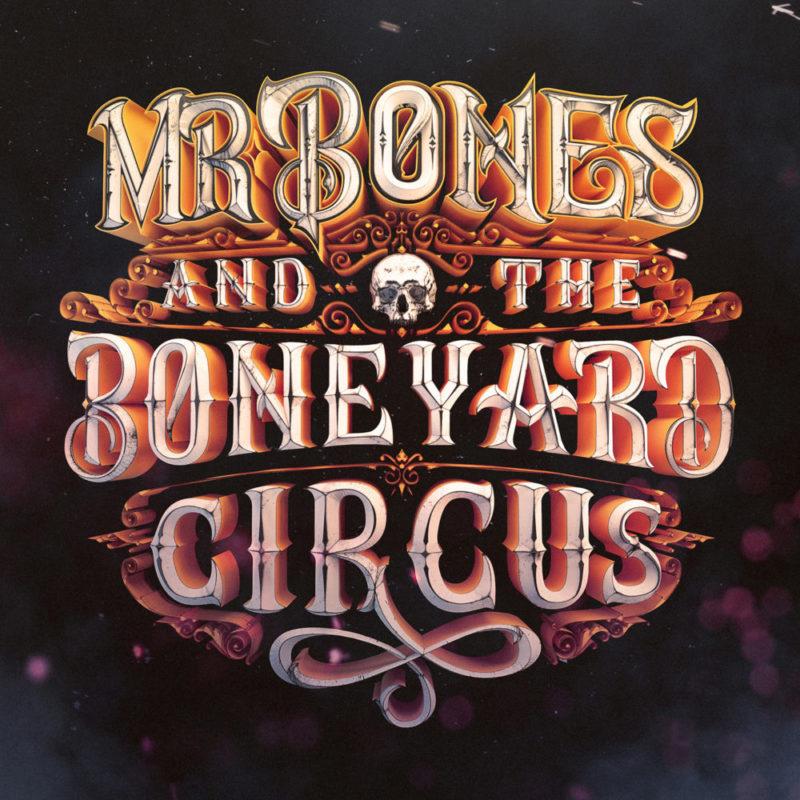 Mr Bones and the Boneyard Circus by Machineast and Carl Chua